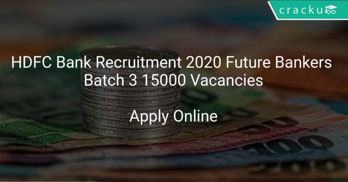 HDFC Bank Recruitment 2020 Future Bankers Batch 3 15000 Vacancies