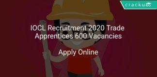 IOCL Recruitment 2020 Trade Apprentices 600 Vacancies