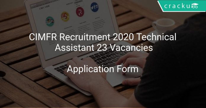 CIMFR Recruitment 2020 Technical Assistant 23 Vacancies