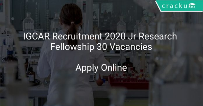 IGCAR Recruitment 2020 Jr Research Fellowship 30 Vacancies