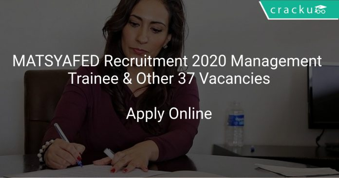 MATSYAFED Recruitment 2020 Management Trainee & Other 37 Vacancies