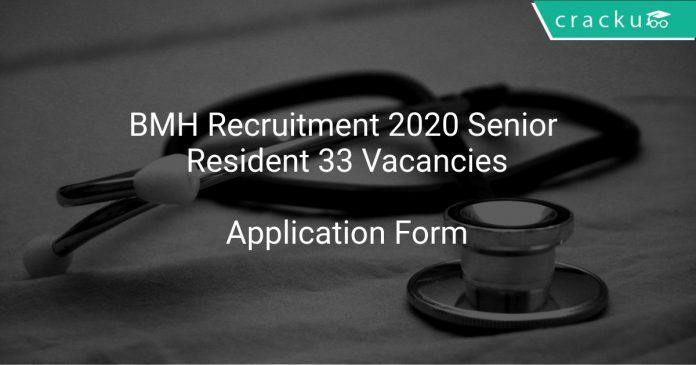 BMH Recruitment 2020 Senior Resident 33 Vacancies