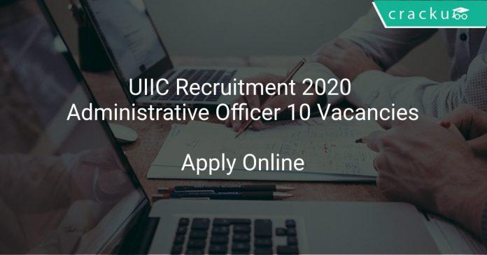 UIIC Recruitment 2020 Administrative Officer 10 Vacancies