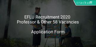 EFLU Recruitment 2020 Professor & Other 58 Vacancies