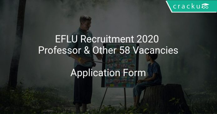 EFLU Recruitment 2020 Professor & Other 58 Vacancies