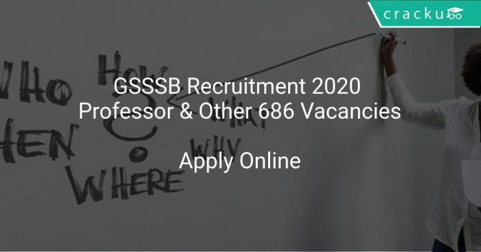 GSSSB Recruitment 2020 Professor & Other 686 Vacancies
