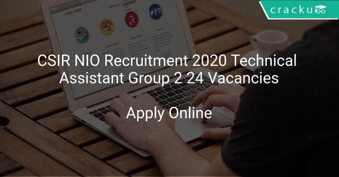 CSIR NIO Recruitment 2020 Technical Assistant Group 2 24 Vacancies