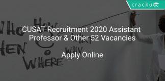 CUSAT Recruitment 2020 Assistant Professor & Other 52 Vacancies