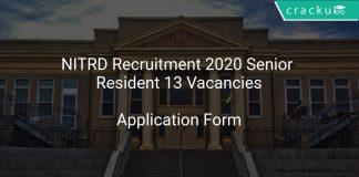 NITRD Recruitment 2020 Senior Resident 13 Vacancies