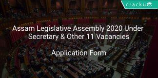 Assam Legislative Assembly 2020 Under Secretary & Other 11 Vacancies