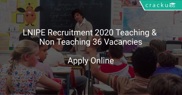 LNIPE Recruitment 2020 Teaching & Non Teaching 36 Vacancies
