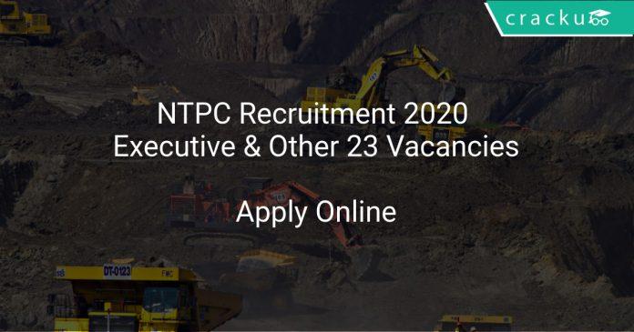 NTPC Recruitment 2020 Executive & Other 23 Vacancies