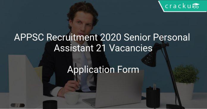 APPSC Recruitment 2020 Senior Personal Assistant 21 Vacancies
