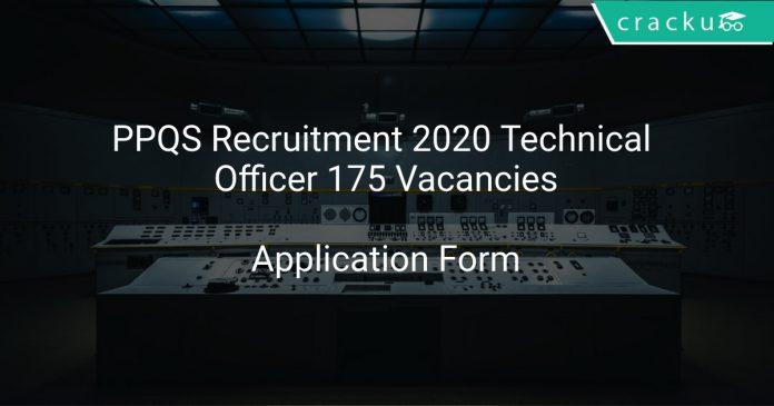 PPQS Recruitment 2020 Technical Officer 175 Vacancies