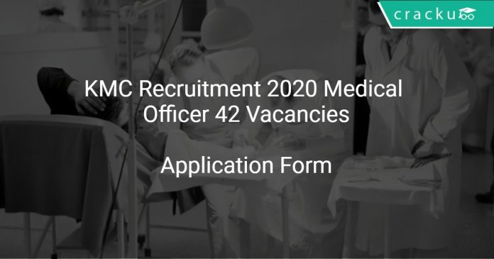 KMC Recruitment 2020 Medical Officer 42 Vacancies