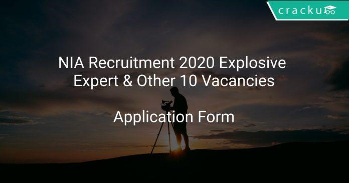 NIA Recruitment 2020 Explosive Expert & Other 10 Vacancies