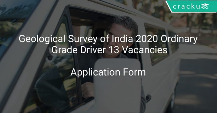 Geological Survey of India 2020 Ordinary Grade Driver 13 Vacancies