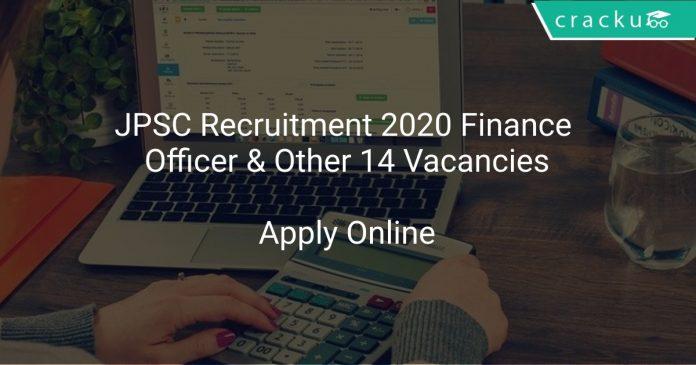 JPSC Recruitment 2020 Finance Officer & Other 14 Vacancies