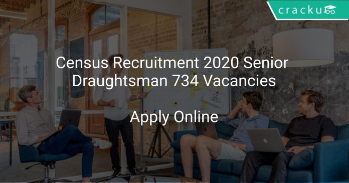 Census Recruitment 2020 Senior Draughtsman 734 Vacancies