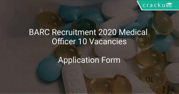 BARC Recruitment 2020 Medical Officer 10 Vacancies