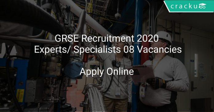 GRSE Recruitment 2020 Experts/ Specialists 08 Vacancies