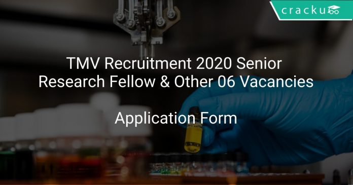 TMV Recruitment 2020 Senior Research Fellow & Other 06 Vacancies