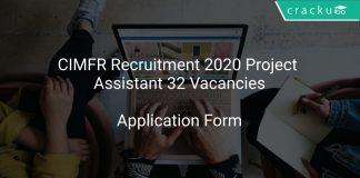 CIMFR Recruitment 2020 Project Assistant 32 Vacancies
