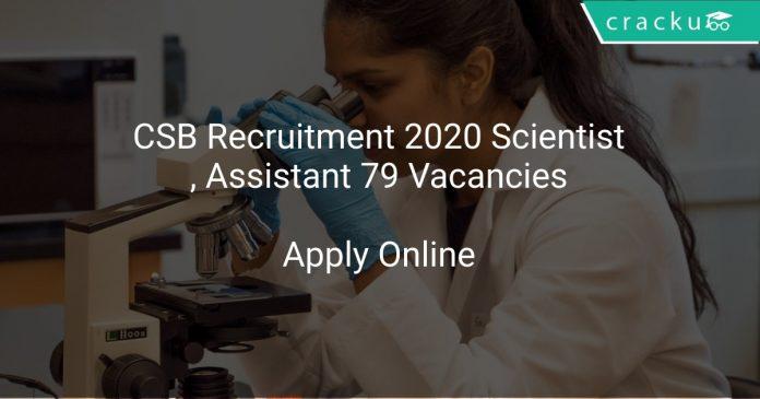 CSB Recruitment 2020 Scientist, Assistant 79 Vacancies