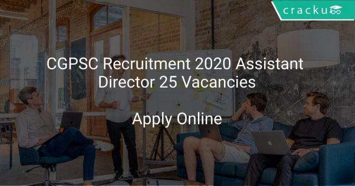 CGPSC Recruitment 2020 Assistant Director 25 Vacancies