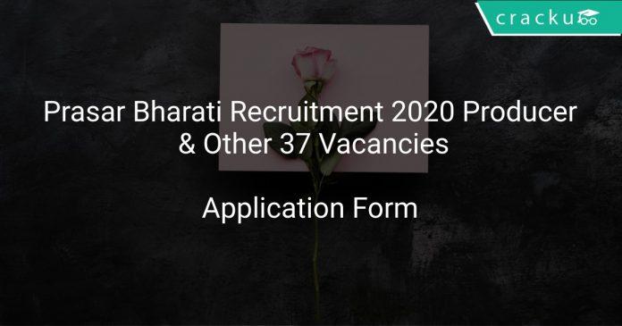 Prasar Bharati Recruitment 2020 Producer & Other 37 Vacancies