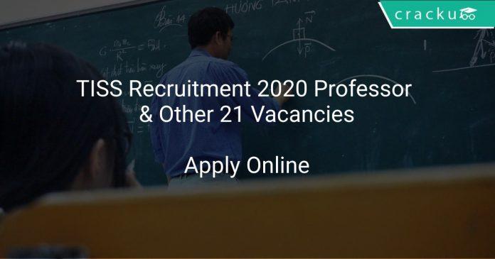TISS Recruitment 2020 Professor & Other 21 Vacancies