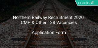 Northern Railway Recruitment 2020 CMP & Other 128 Vacancies