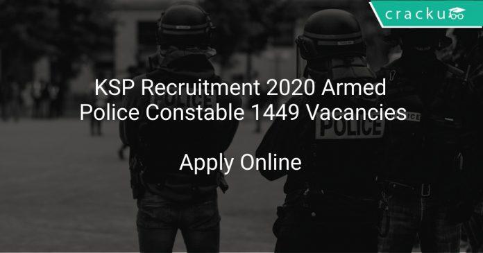 KSP Recruitment 2020 Armed Police Constable 1449 Vacancies