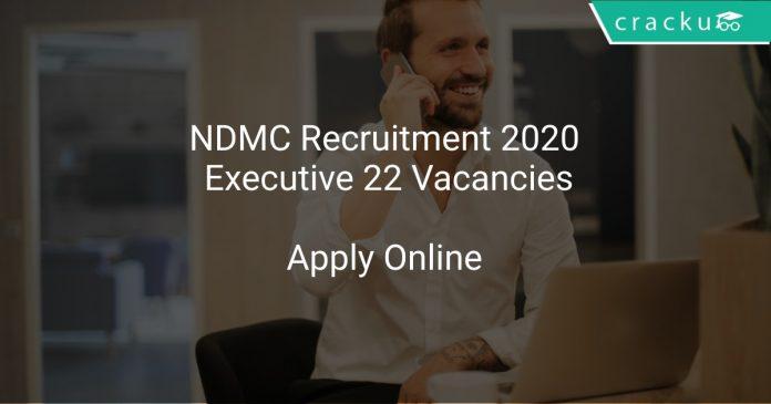 NDMC Recruitment 2020 Executive 22 Vacancies