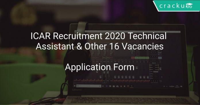 ICAR Recruitment 2020 Technical Assistant & Other 16 Vacancies