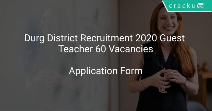 Durg District Recruitment 2020 Guest Teacher 60 Vacancies
