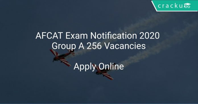 AFCAT Exam Notification 2020 Group A 256 Vacancies