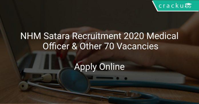 NHM Satara Recruitment 2020 Medical Officer & Other 70 Vacancies