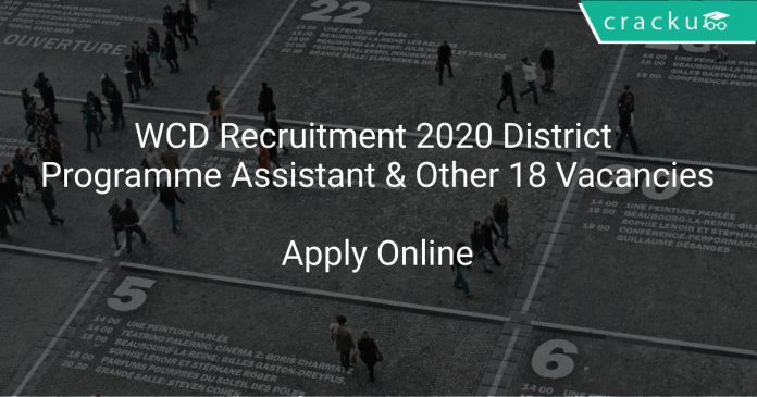 WCD Recruitment 2020 District Programme Assistant & Other 18 Vacancies
