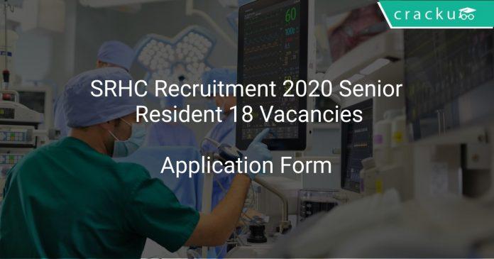 SRHC Recruitment 2020 Senior Resident 18 Vacancies
