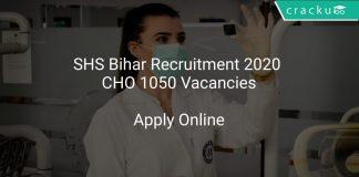 SHS Bihar Recruitment 2020 CHO 1050 Vacancies