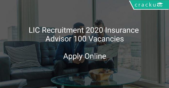 LIC Recruitment 2020 Insurance Advisor 100 Vacancies