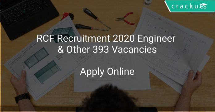 RCF Recruitment 2020 Engineer & Other 393 Vacancies