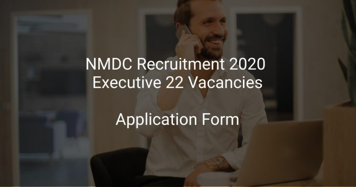 NMDC Recruitment 2020 Executive 22 Vacancies