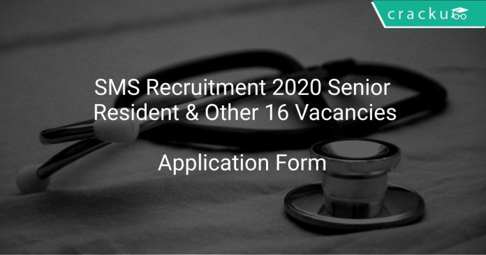SMS Recruitment 2020 Senior Resident & Other 16 Vacancies