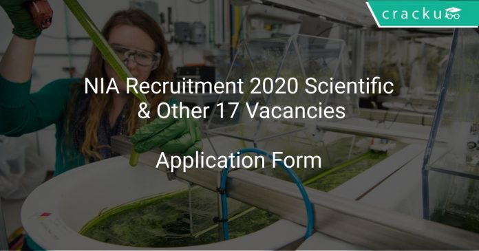 NIA Recruitment 2020 Scientific & Other 17 Vacancies