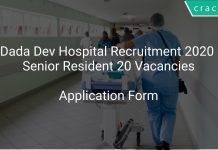 Dada Dev Hospital Recruitment 2020 Senior Resident 20 Vacancies