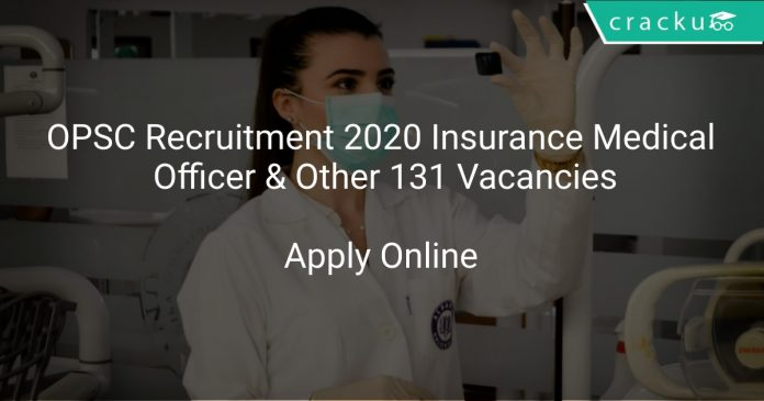 OPSC Recruitment 2020 Insurance Medical Officer & Other 131 Vacancies