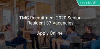 TMC Recruitment 2020 Senior Resident 37 Vacancies