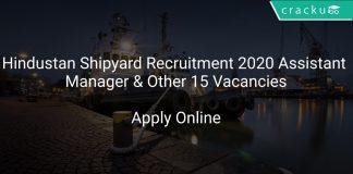 Hindustan Shipyard Recruitment 2020 Assistant Manager & Other 15 Vacancies